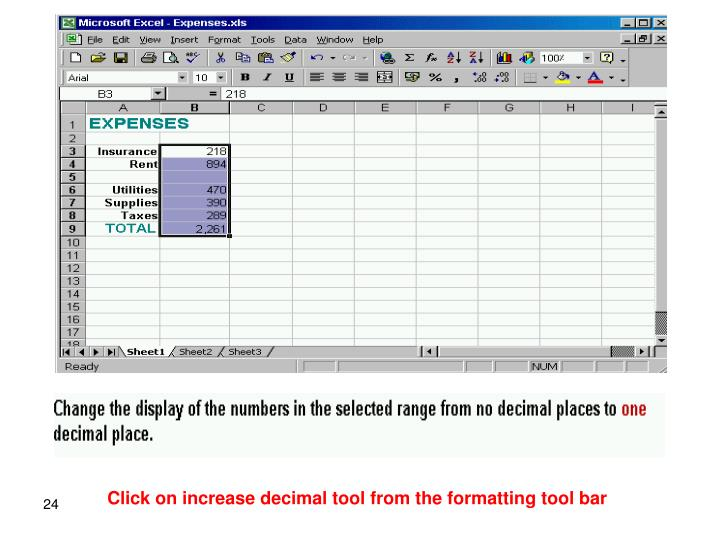 Click on increase decimal tool from the formatting tool bar