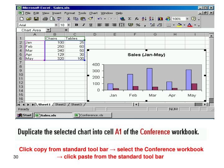 Click copy from standard tool bar → select the Conference workbook → click paste from the standard tool bar