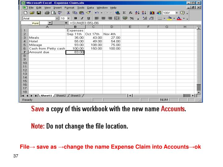 File→ save as →change the name Expense Claim into Accounts→ok