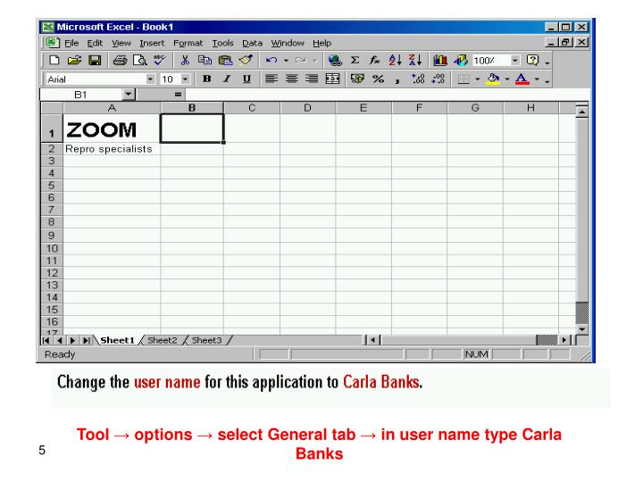 Tool → options → select General tab → in user name type Carla Banks