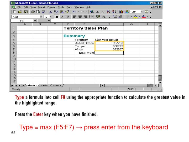 Type = max (F5:F7) → press enter from the keyboard