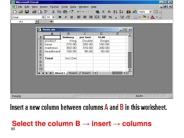 Select the column B → insert → columns