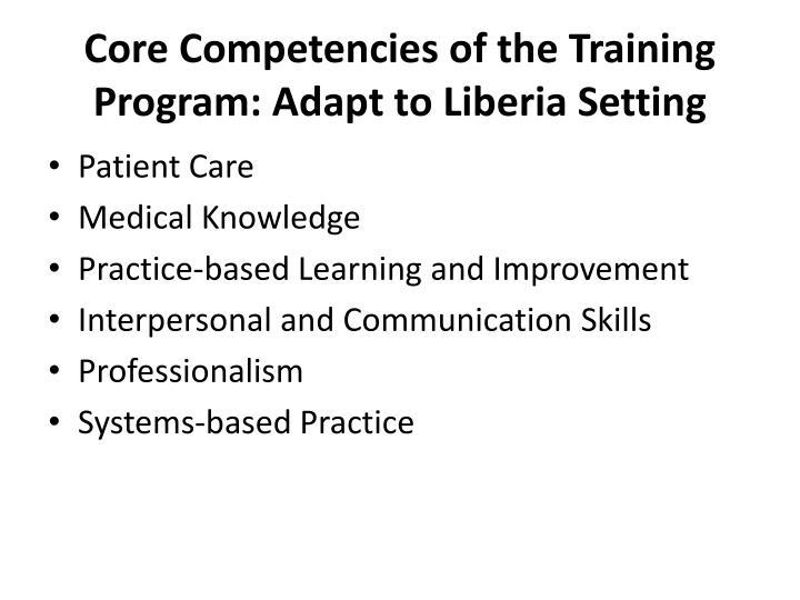Core Competencies of the Training Program: Adapt to Liberia Setting