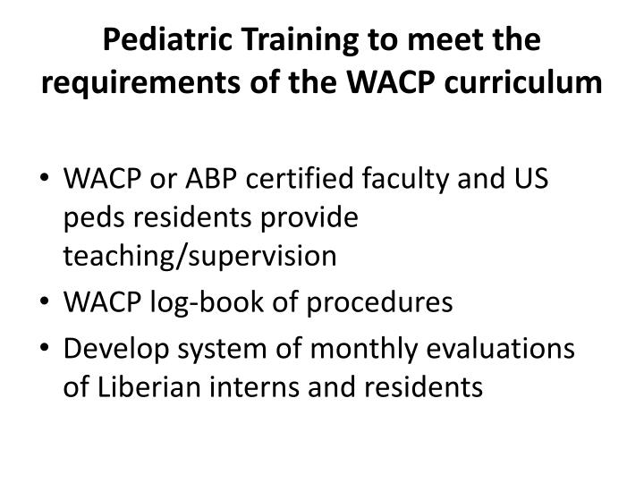 Pediatric Training to meet the requirements of the WACP curriculum