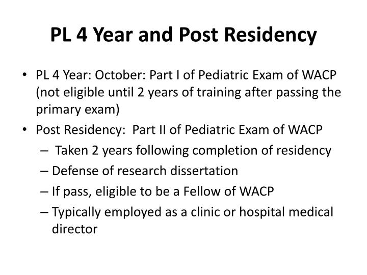 PL 4 Year and Post Residency