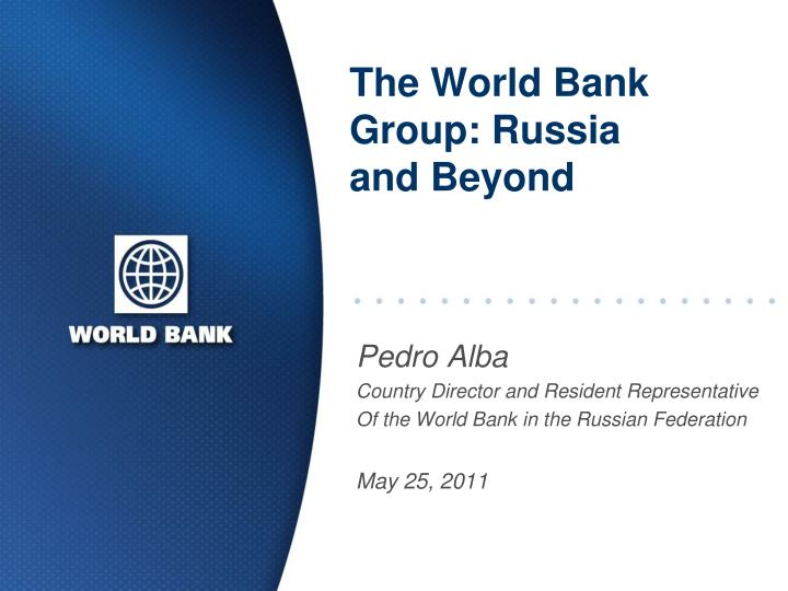 The world bank group russia and beyond