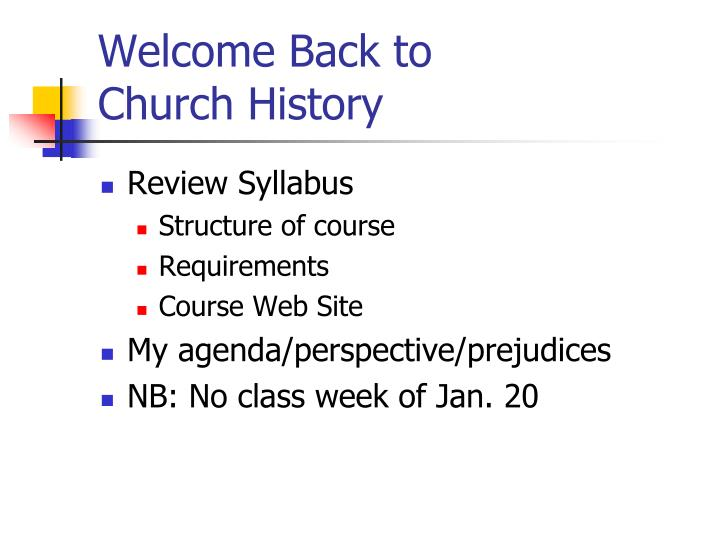 Welcome back to church history