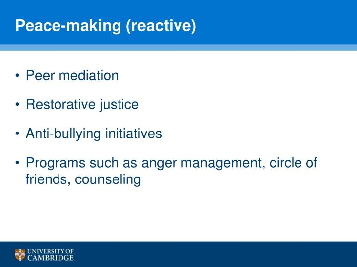 Peace-making (reactive)