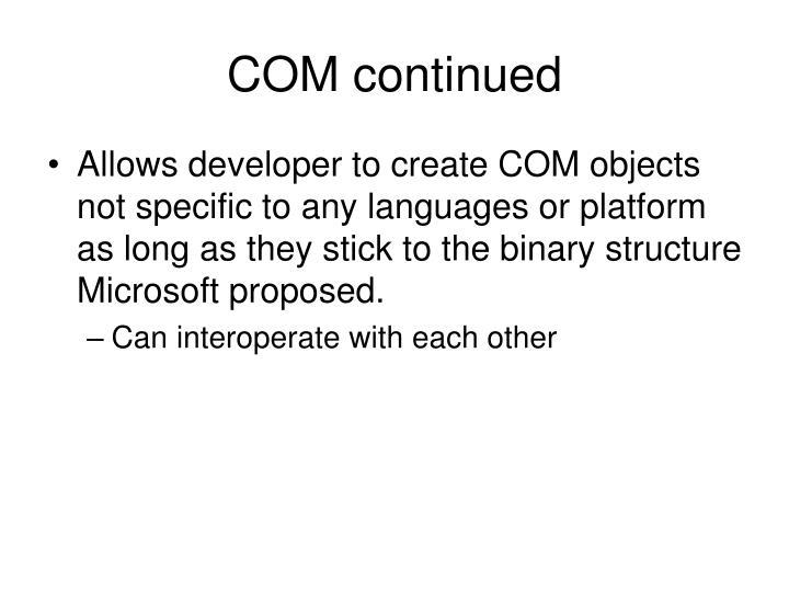 COM continued