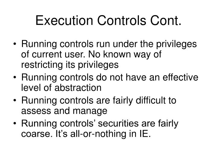 Execution Controls Cont.