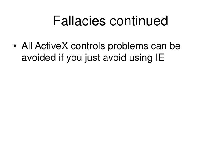 Fallacies continued