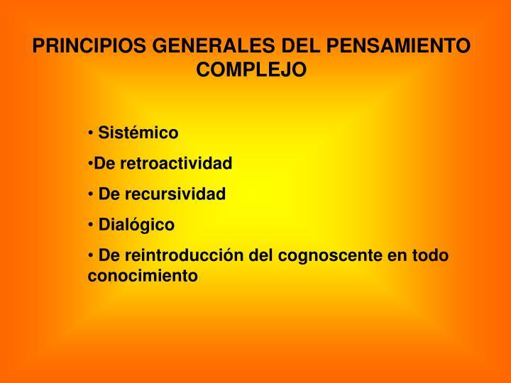 PRINCIPIOS GENERALES DEL PENSAMIENTO COMPLEJO