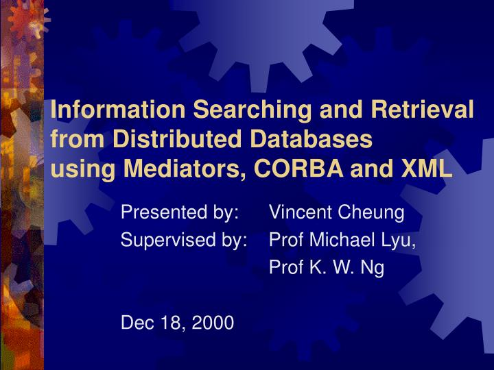 Information searching and retrieval from distributed databases using mediators corba and xml