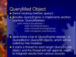 querymed object