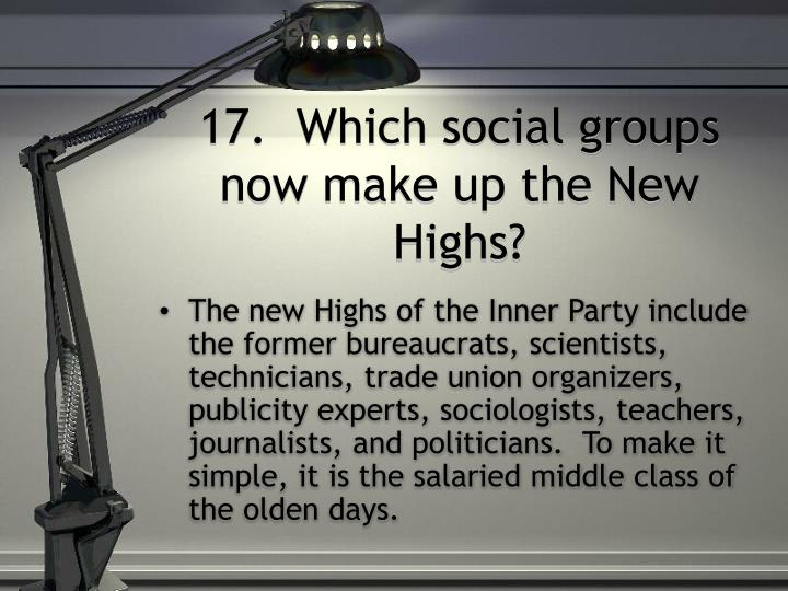 17.  Which social groups now make up the New Highs?