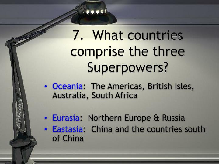 7.  What countries comprise the three Superpowers?