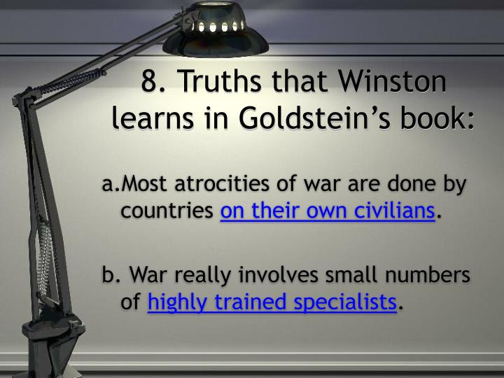 8. Truths that Winston learns in Goldstein's book: