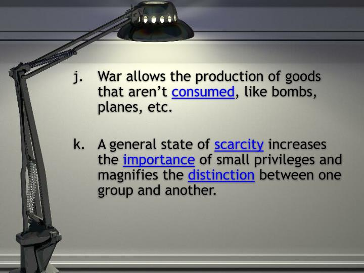 War allows the production of goods that aren't