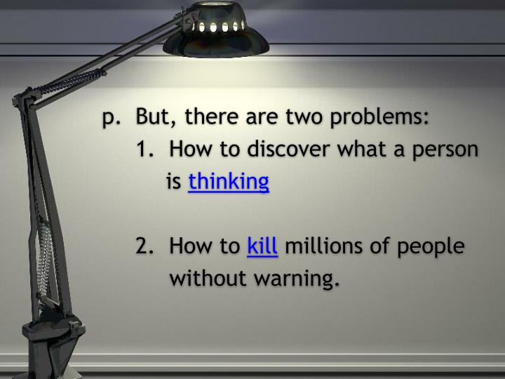 But, there are two problems: