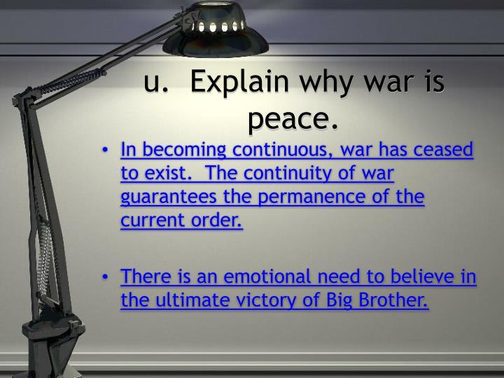 u.  Explain why war is peace.
