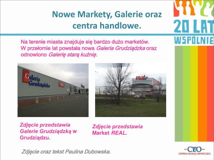 Nowe Markety, Galerie oraz