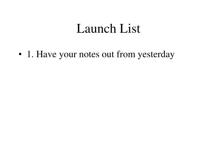 Launch List