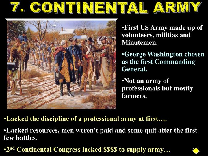 7. CONTINENTAL ARMY