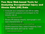 two new web based tools for analyzing occupational injury and illness rate iir data