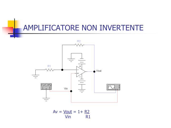 AMPLIFICATORE NON INVERTENTE