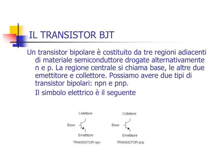 IL TRANSISTOR BJT