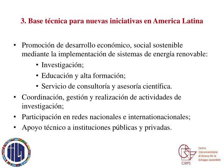 3. Base técnica para nuevas iniciativas en America Latina