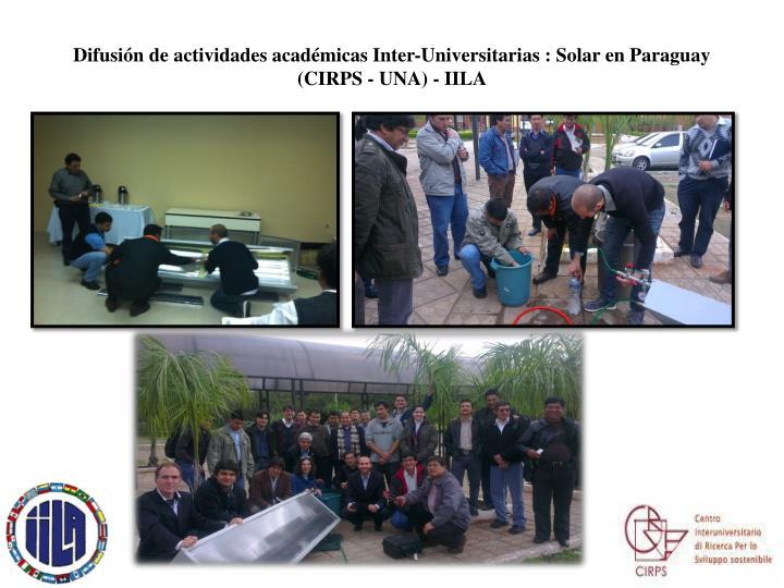 Difusión de actividades académicas Inter-Universitarias : Solar en Paraguay (CIRPS - UNA) - IILA