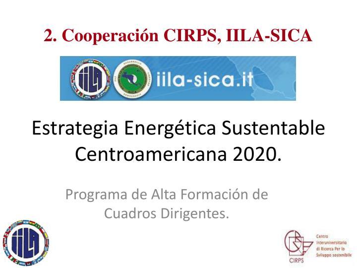 2. Cooperación CIRPS, IILA-SICA