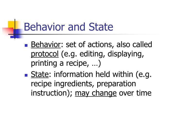 Behavior and State