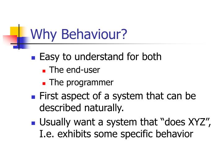 Why Behaviour?