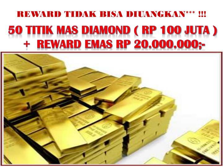 REWARD TIDAK BISA DIUANGKAN*** !!!