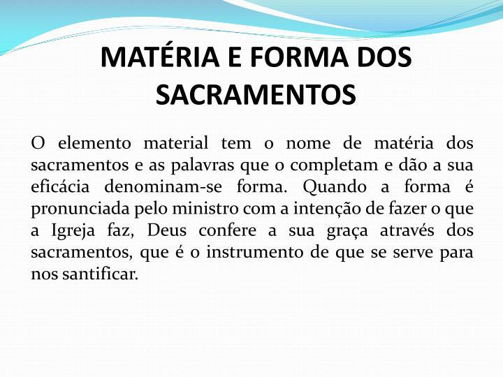 MATÉRIA E FORMA DOS SACRAMENTOS