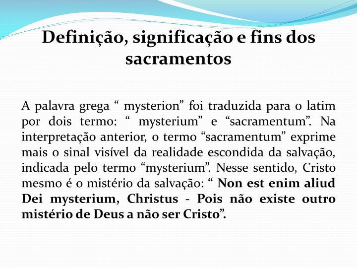 Definição, significação e fins dos sacramentos