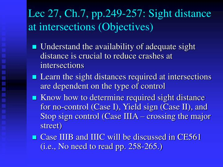 Lec 27, Ch.7, pp.249-257: Sight distance at intersections (Objectives)