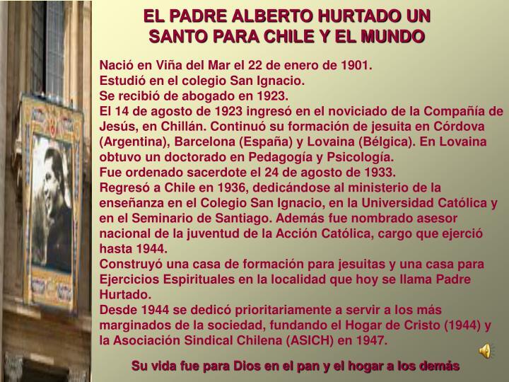 EL PADRE ALBERTO HURTADO UN SANTO PARA CHILE Y EL MUNDO