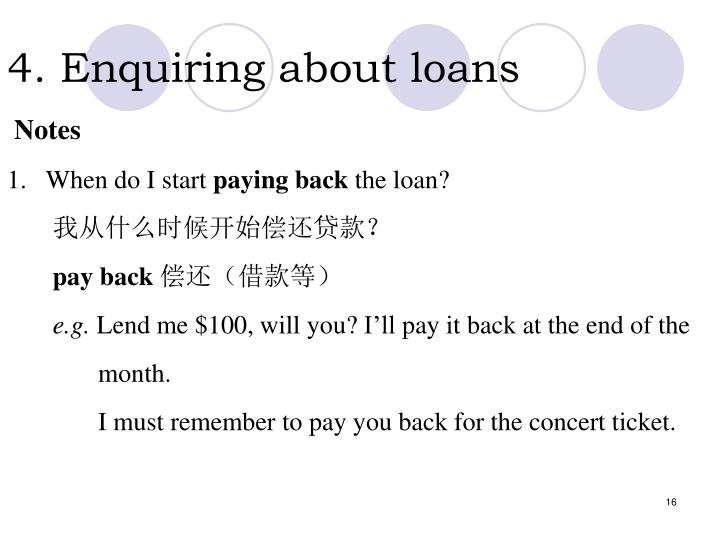4. Enquiring about loans