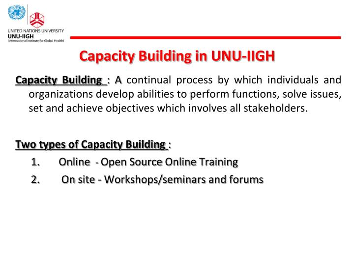 Capacity building in unu iigh