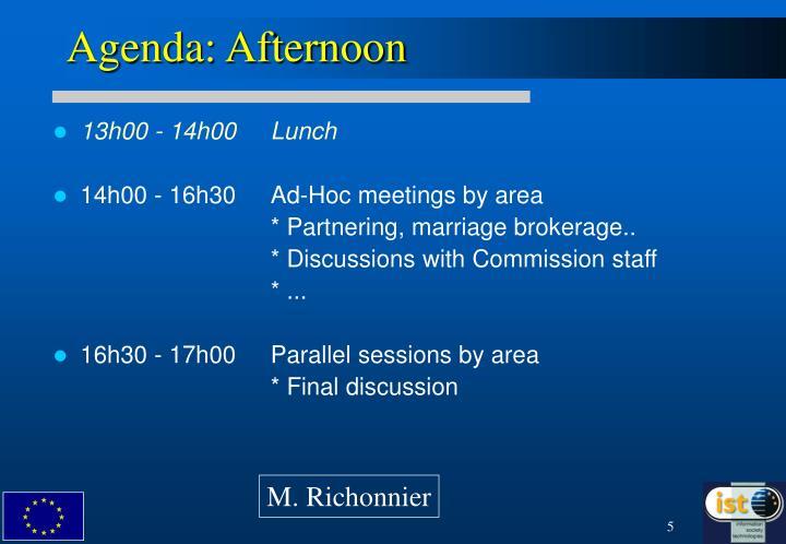 Agenda: Afternoon
