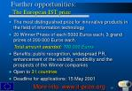 further opportunities the european ist prize