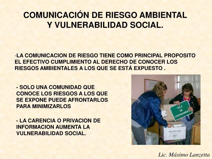 COMUNICACIÓN DE RIESGO AMBIENTAL Y VULNERABILIDAD SOCIAL.