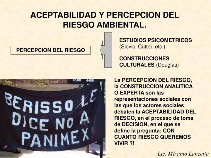 ACEPTABILIDAD Y PERCEPCION DEL RIESGO AMBIENTAL.