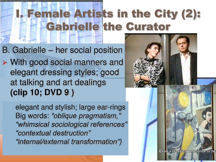 I. Female Artists in the City (2): Gabrielle the Curator