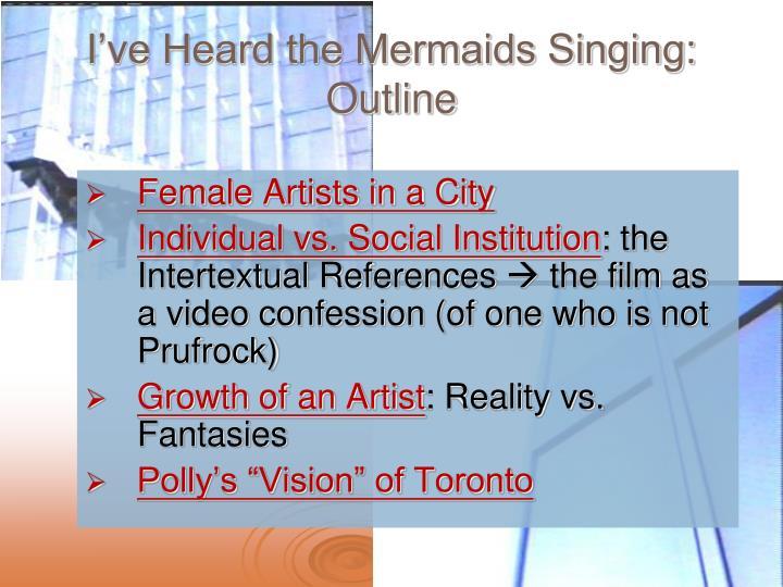 I've Heard the Mermaids Singing: Outline