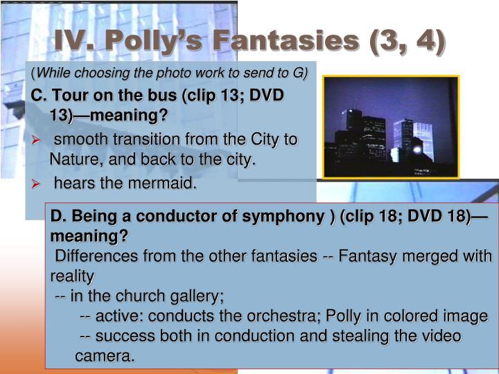 IV. Polly's Fantasies (3, 4)