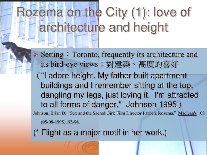 Rozema on the City (1): love of architecture and height